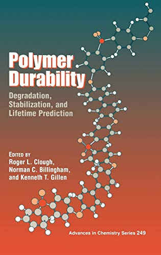 9780841231344: Polymer Durability: Degradation, Stabilization, and Lifetime Prediction (ACS Advances in Chemistry)