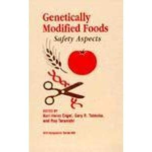 Genetically Modified Foods: Safety Aspects (Acs Symposium: Editor-Karl-Heinz Engel; Editor-Gary