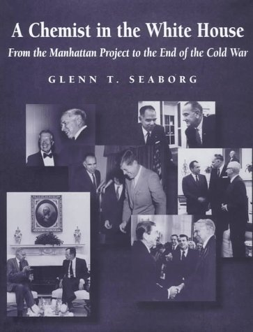 9780841233478: A Chemist in the White House: From the Manhattan Project to the End of the Cold War