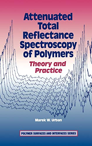 9780841233485: Attenuated Total Reflectance Spectroscopy of Polymers: Theory and Practice
