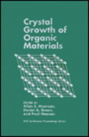 9780841233829: Crystal Growth of Organic Materials (ACS Conference Proceedings Series)