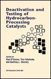 9780841234116: Deactivation and Testing of Hydrocarbon-Processing Catalysts (ACS Symposium Series)