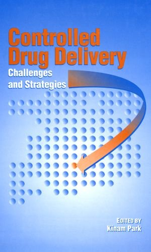 9780841234185: Controlled Drug Delivery: Challenges and Strategies (ACS Professional Reference Book)