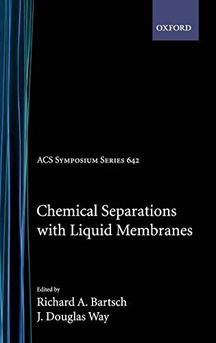 9780841234475: Chemical Separations with Liquid Membranes (ACS Symposium Series)