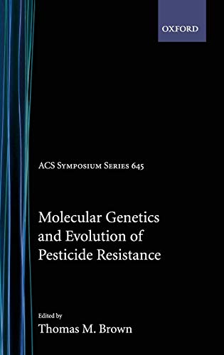 9780841234536: Molecular Genetics and Evolution of Pesticide Resistance