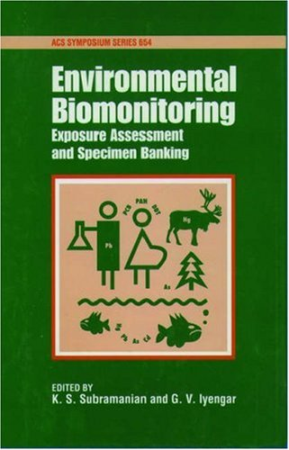 9780841234772: Environmental Biomonitoring: Exposure Assessment and Specimen Banking (ACS Symposium Series)