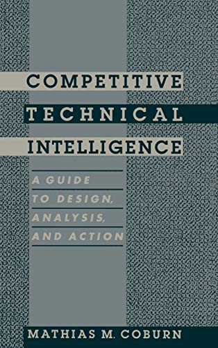 Competitive Technical Intelligence: A Guide to Design, Analysis and Action (ACS Professional Refe...