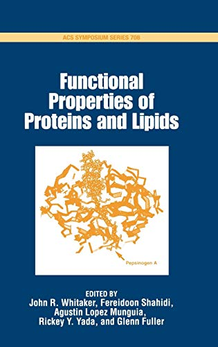 Functional Properties of Proteins and Lipids: Agustin Lopez Munguia,