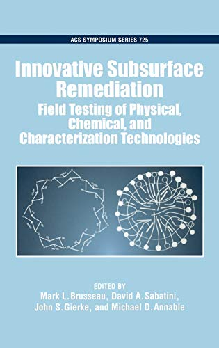 9780841235960: Innovative Subsurface Remediation: Field Testing of Physical, Chemical, and Characterization Technologies (ACS Symposium Series)