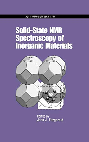 Solid-State NMR Spectroscopy of Inorganic Materials (ACS Symposium Series): John J. Fitzgerald