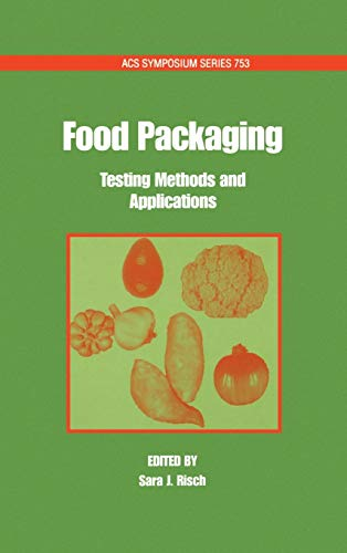 9780841236172: Food Packaging: Testing Methods and Applications (ACS Symposium Series)