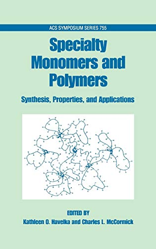 9780841236370: Specialty Monomers and Polymers: Synthesis, Properties, and Applications (ACS Symposium Series)