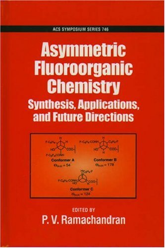 9780841236394: Asymmetric Fluoroorganic Chemistry: Synthesis, Applications, and Future Directions (ACS Symposium Series)