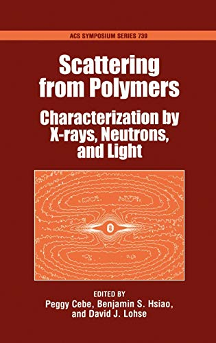 9780841236448: Scattering from Polymers: Characterization by X-rays, Neutrons and Light (ACS Symposium Series)