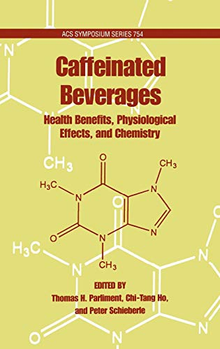 9780841236547: Caffeinated Beverages: Health Benefits, Physiological Effects, and Chemistry (ACS Symposium Series)