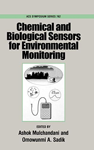 Chemical and Biological Sensors for Environmental Monitoring (ACS Symposium Series 762): American ...
