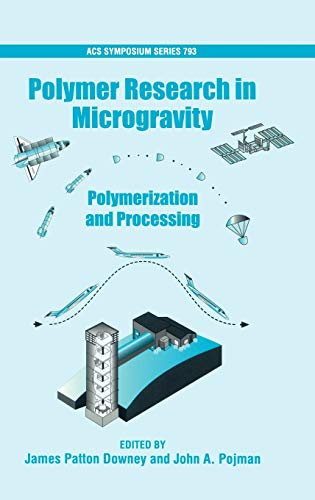 9780841237445: Polymer Research in Microgravity: Polymerization and Processing (Acs Symposium Series 793)