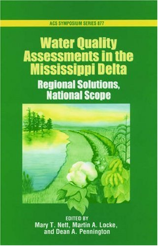 Water Quality Assessments in the Mississippi Delta: Editor-Mary T. Nett;