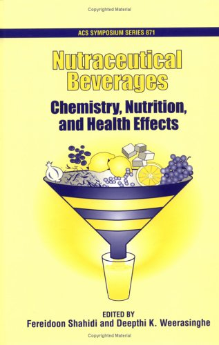 Nutraceutical Beverages: Chemistry, Nutrition, And Health Effects (Acs Symposium Series)