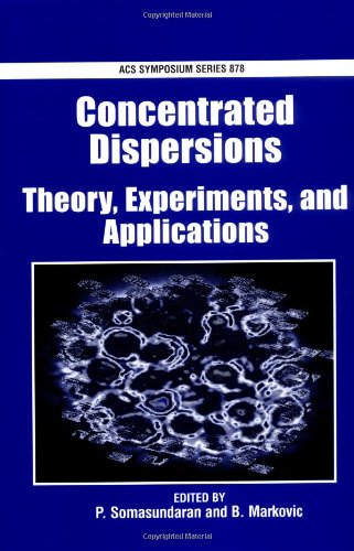 Concentrated Dispersions: Theory, Experiments, and Applications (ACS Symposium Series)