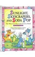 9780841238701: Sunlight, Skyscrapers, And Soda-Pop: The Wherever-You-Look Science Book