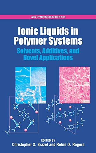 9780841239364: Ionic Liquids in Polymer Systems: Solvents, Additives, and Novel Applications (ACS Symposium Series)
