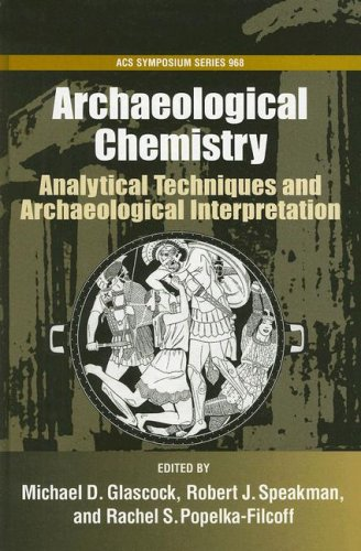 9780841274136: Archaeological Chemistry #968: Analytical Techniques and Archaeological Interpretation (Acs Symposium Series)