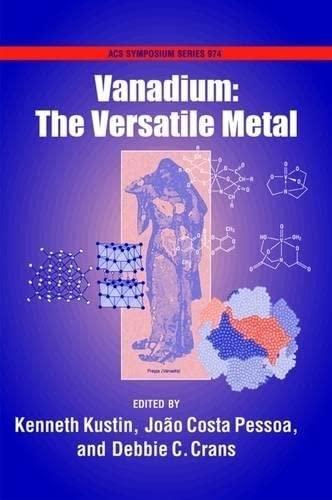 Vanadium: The Versatile Metal (ACS Symposium Series): Kustin, Kenneth, Costa-Pessoa,
