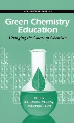 Green Chemistry Education: Changing the Course of