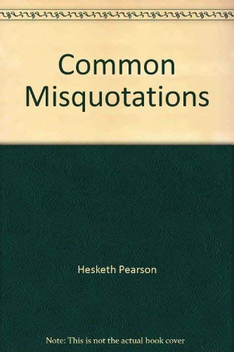 Common Misquotations: Pearson, Hesketh