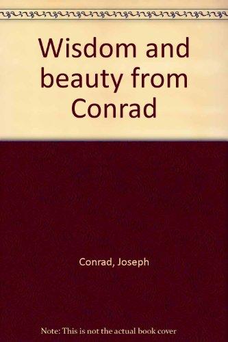 Wisdom and beauty from Conrad: Joseph Conrad