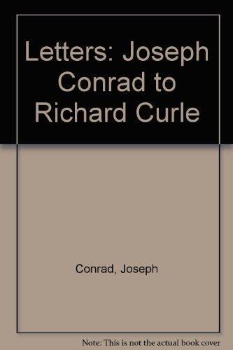 Letters: Joseph Conrad to Richard Curle (9780841434707) by Joseph Conrad