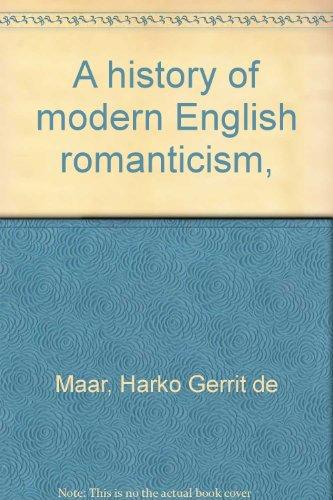 A history of modern English romanticism,: Maar, Harko Gerrit de