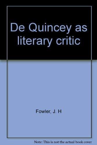 De Quincey as Literary Critic (1922),: FOWLER, J.H.,