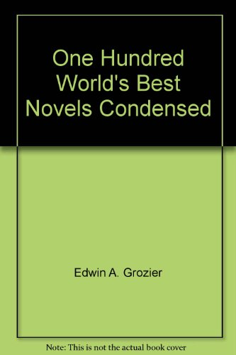 9780841443259: One Hundred World's Best Novels Condensed