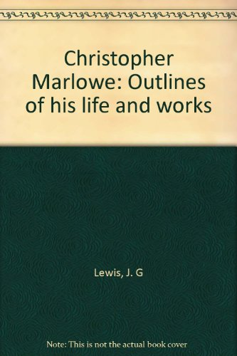 9780841456846: Christopher Marlowe: Outlines of His Life and Works. By J. G. Lewis