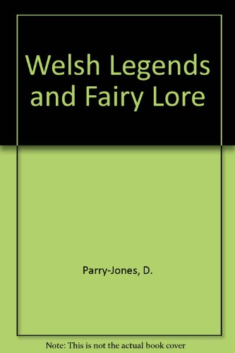9780841467248: Welsh Legends and Fairy Lore