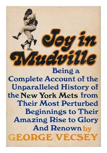 Joy In Mudville: Being a Complete Account: Vecsey, George