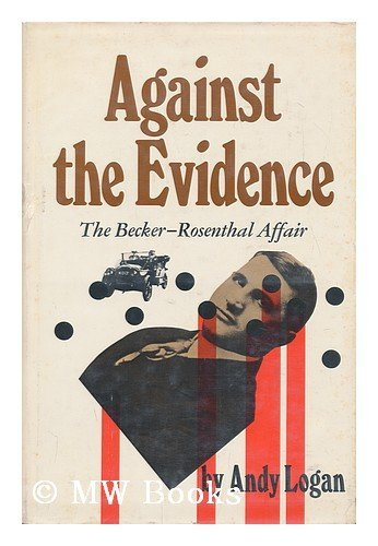9780841500259: Against the evidence;: The Becker-Rosenthal affair