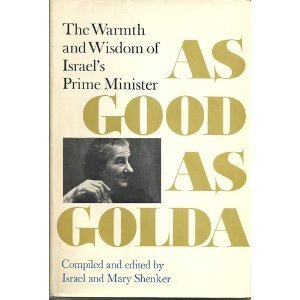 As good as Golda;: The warmth and wisdom of Israel's Prime Minister: Meir, Golda