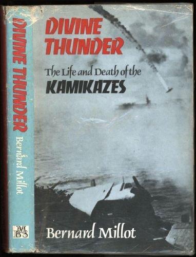 Divine Thunder Life & Death of Kamkazes: Bernard Millot,Translated By