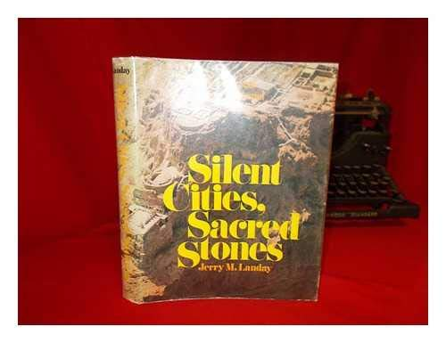 Silent Cities, Sacred Stones: Archaeological Discovery in: Jerry M. Landay