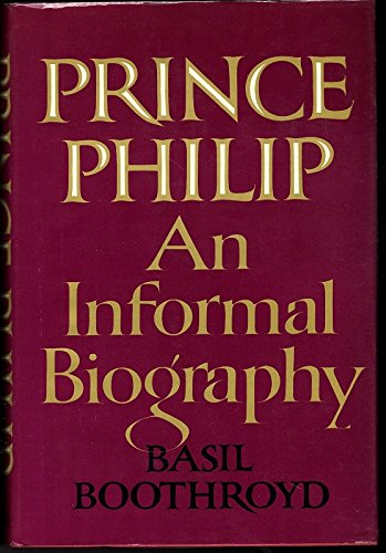 Prince Philip: An Informal Biography
