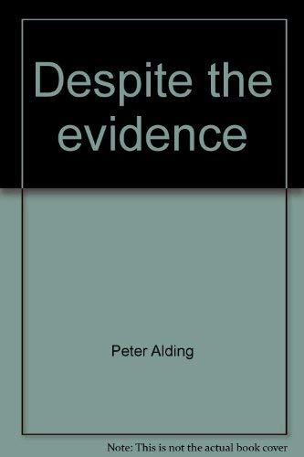 Despite the evidence: Peter Alding