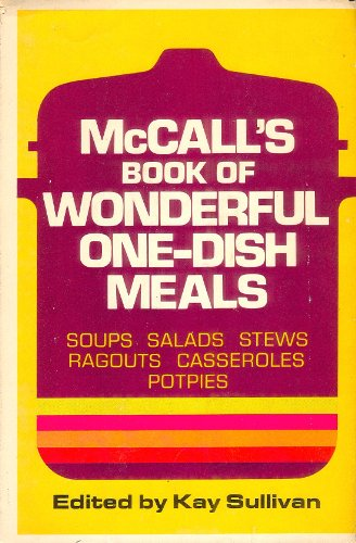 McCALL'S BOOK OF WONDERFUL ONE DISH MEALS: SULLIVAN,Kay (McCALL'S food