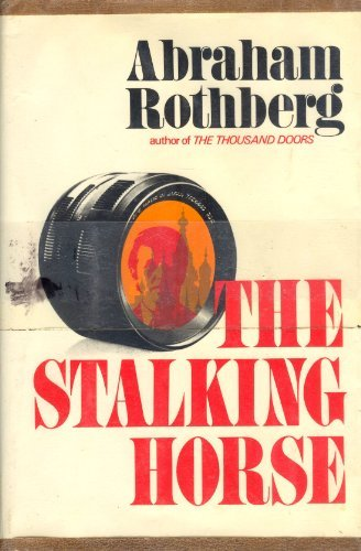 The Stalking Horse: ROTHBERG, Abraham
