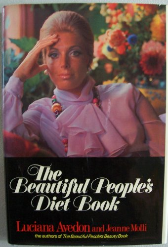 The Beautiful People's Diet Book: Luciana Avedon; Jeanne