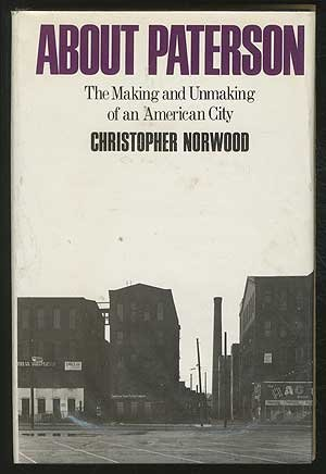 9780841503083: About Paterson;: The making and unmaking of an American city