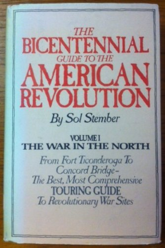 9780841503106: The Bicentennial Guide to the American Revolution, Vol. 1: The War in the North