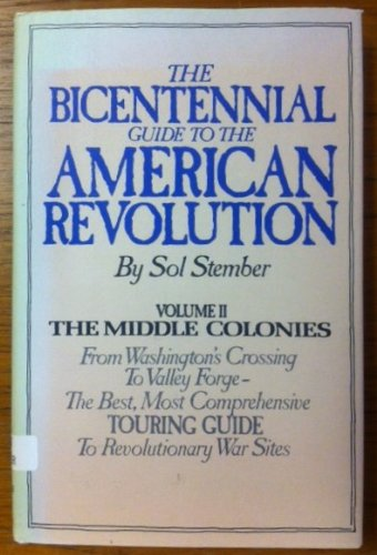 9780841503120: The Bicentennial Guide to the American Revolution, Vol. 2: The Middle Colonies